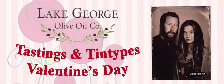 Visit Lake George Olive Oil Co. in Glens Falls on Valentines Day for Tastings and Tintypes with guest Glens Falls Art